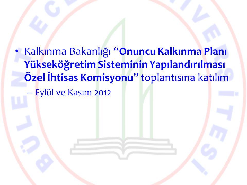 Kalkınma Bakanlığı Onuncu Kalkınma Planı Yükseköğretim Sisteminin Yapılandırılması Özel İhtisas Komisyonu toplantısına katılım