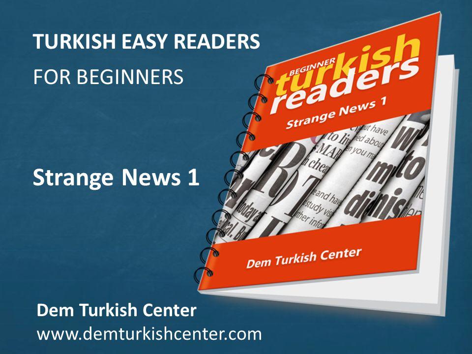 Strange News 1 TURKISH EASY READERS FOR BEGINNERS Dem Turkish Center