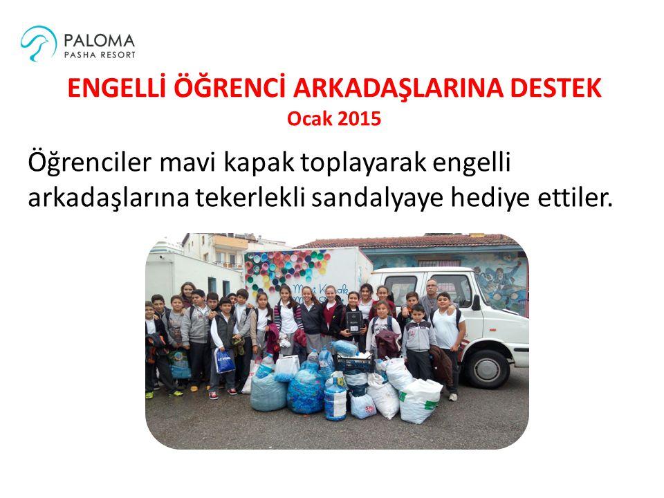 ENGELLİ ÖĞRENCİ ARKADAŞLARINA DESTEK Ocak 2015