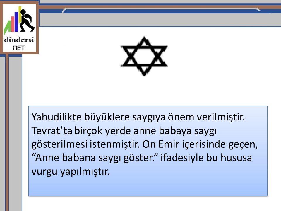 Yahudilikte büyüklere saygıya önem verilmiştir
