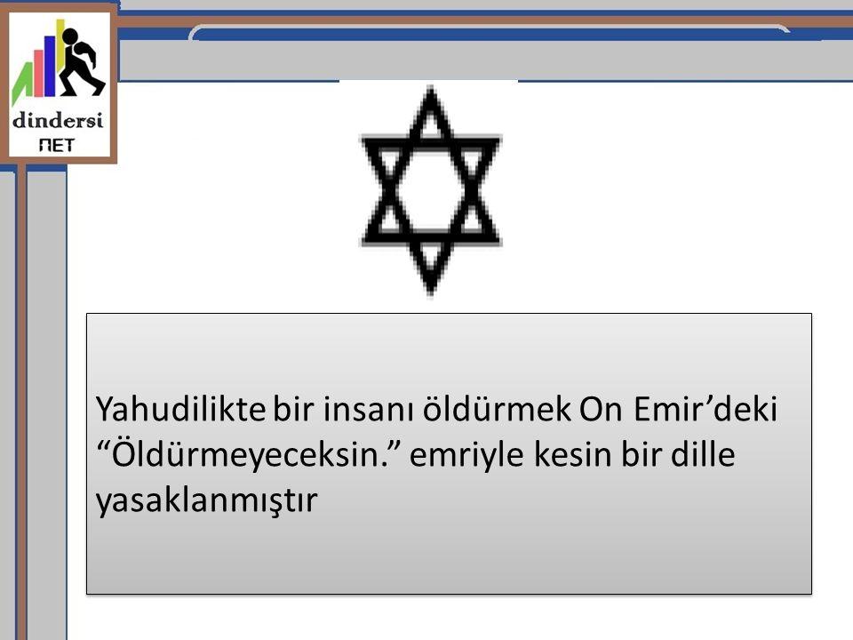 Yahudilikte bir insanı öldürmek On Emir'deki Öldürmeyeceksin