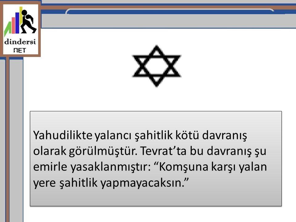 Yahudilikte yalancı şahitlik kötü davranış olarak görülmüştür