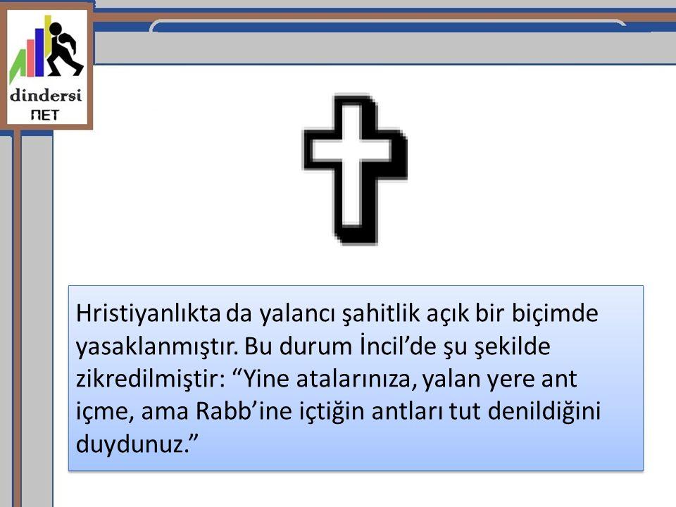 Hristiyanlıkta da yalancı şahitlik açık bir biçimde yasaklanmıştır