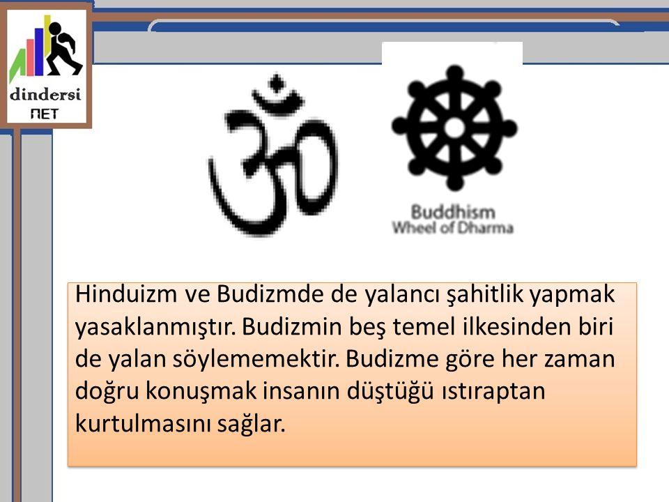 Hinduizm ve Budizmde de yalancı şahitlik yapmak yasaklanmıştır