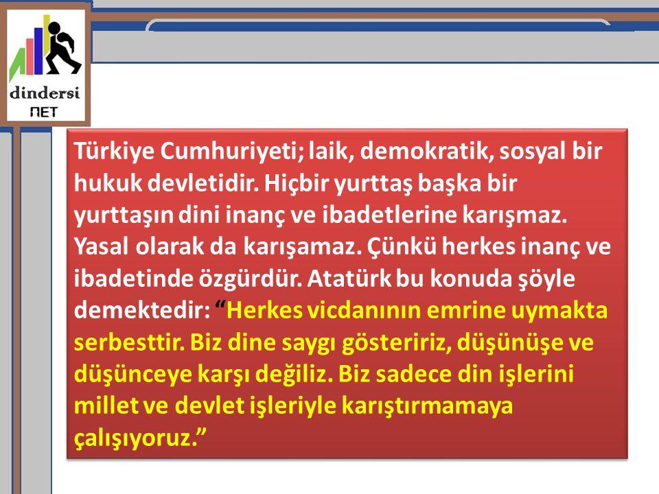 Türkiye Cumhuriyeti; laik, demokratik, sosyal bir hukuk devletidir