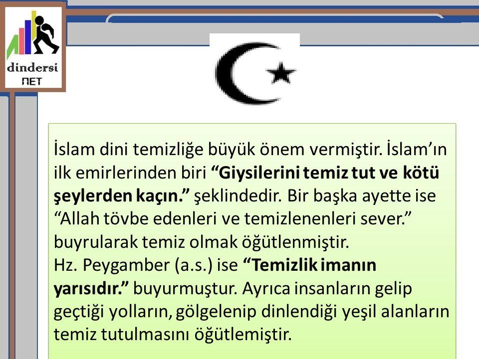 İslam dini temizliğe büyük önem vermiştir