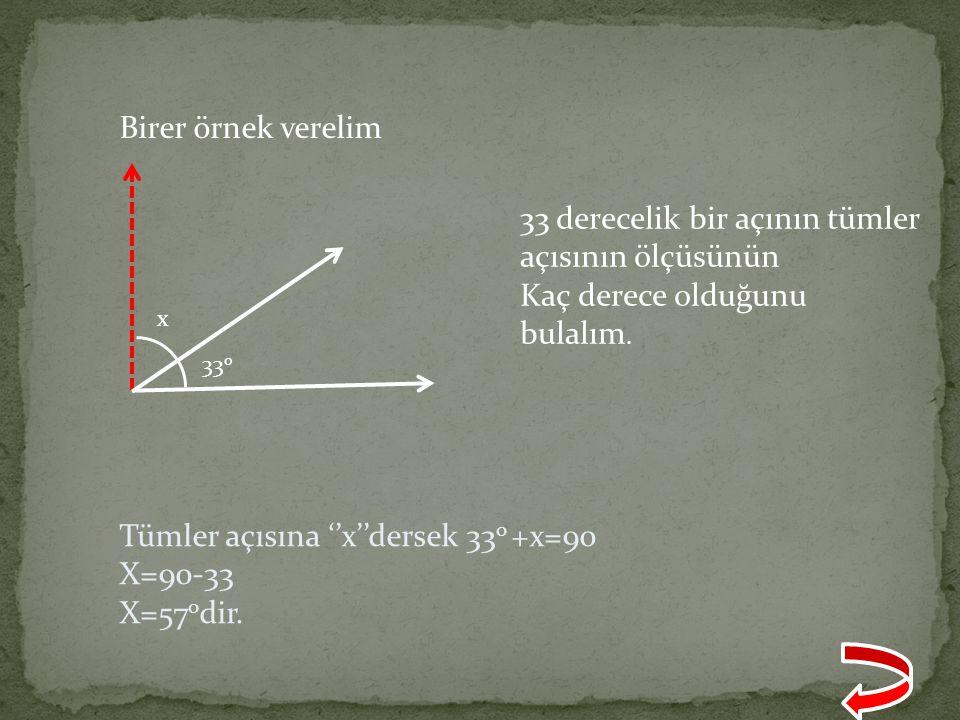 33 derecelik bir açının tümler açısının ölçüsünün