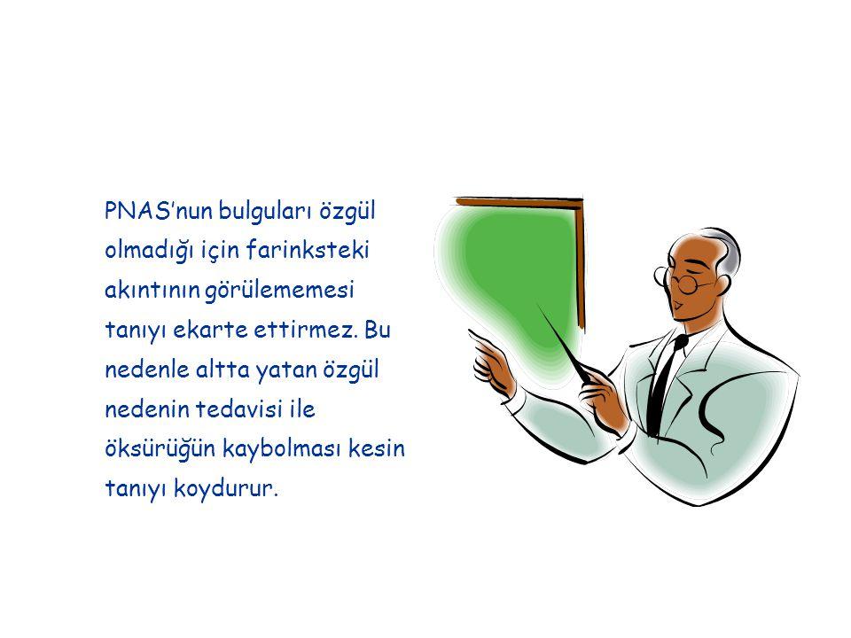 PNAS'nun bulguları özgül olmadığı için farinksteki akıntının görülememesi tanıyı ekarte ettirmez.