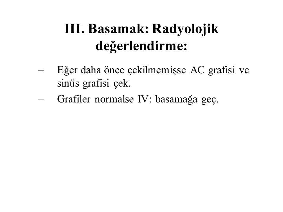 III. Basamak: Radyolojik değerlendirme:
