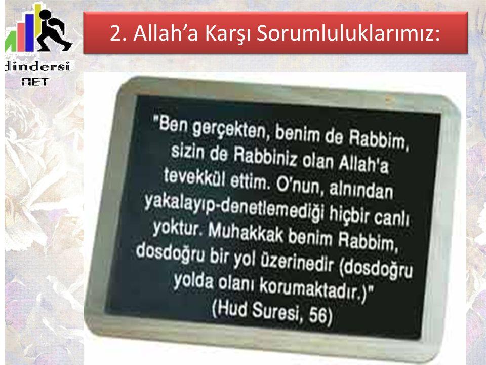 2. Allah'a Karşı Sorumluluklarımız: