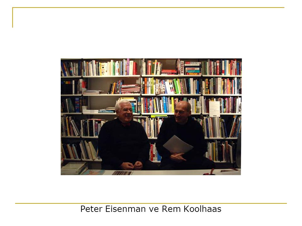 Peter Eisenman ve Rem Koolhaas