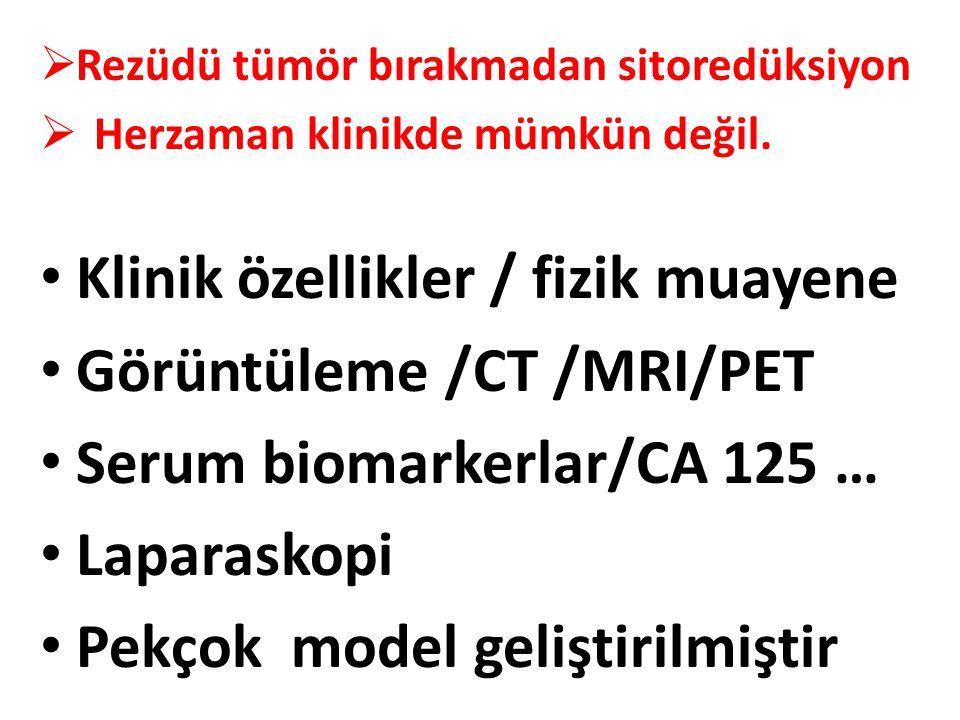 Klinik özellikler / fizik muayene Görüntüleme /CT /MRI/PET