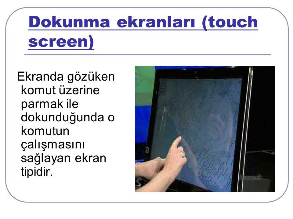 Dokunma ekranları (touch screen)