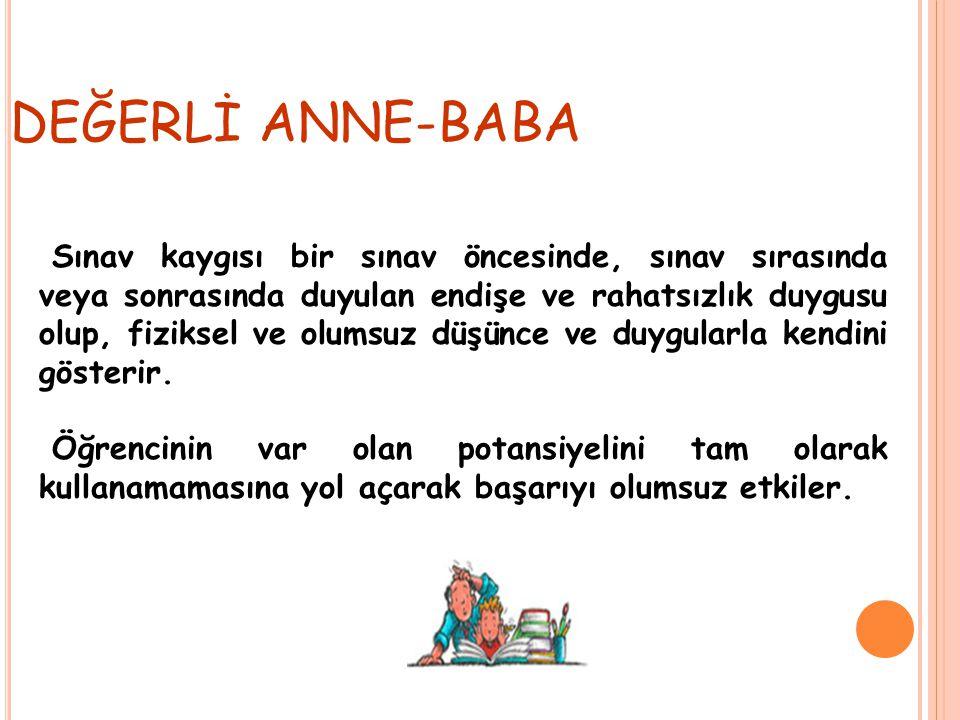 DEĞERLİ ANNE-BABA