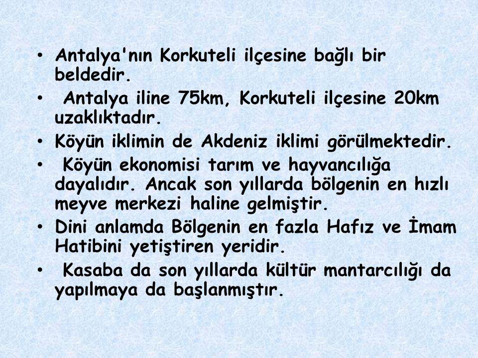Antalya nın Korkuteli ilçesine bağlı bir beldedir.
