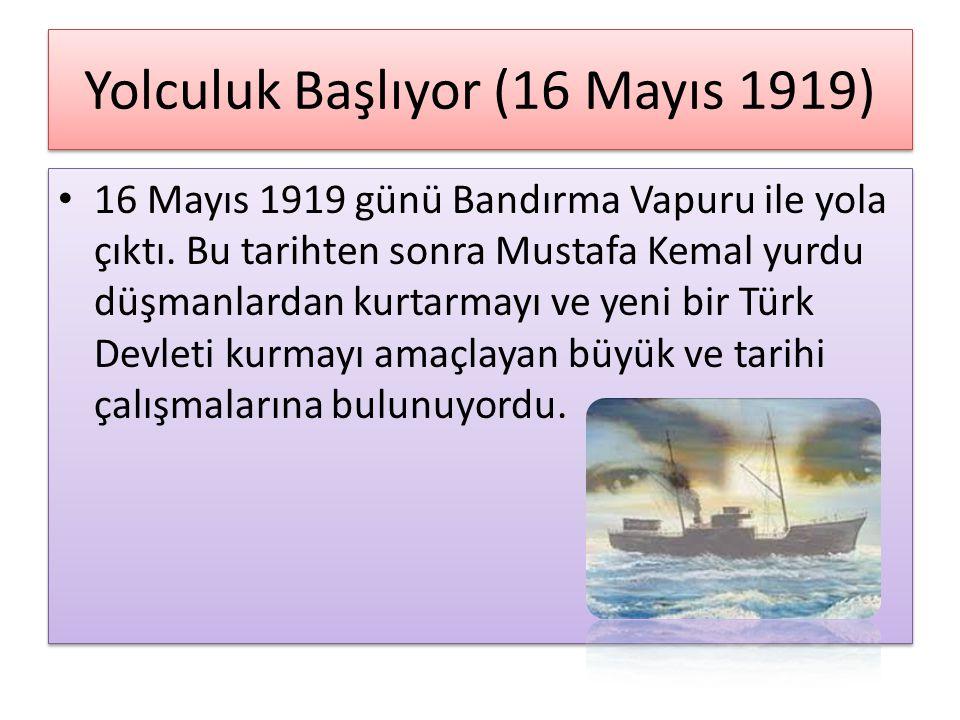 Yolculuk Başlıyor (16 Mayıs 1919)