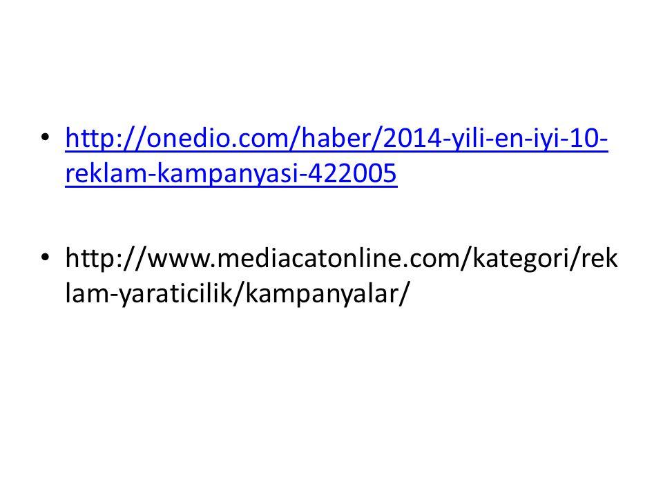 http://onedio.com/haber/2014-yili-en-iyi-10-reklam-kampanyasi-422005 http://www.mediacatonline.com/kategori/reklam-yaraticilik/kampanyalar/