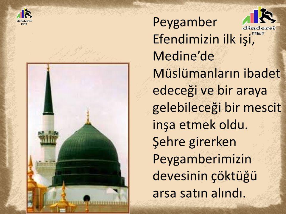 Peygamber Efendimizin ilk işi, Medine'de Müslümanların ibadet edeceği ve bir araya gelebileceği bir mescit inşa etmek oldu.