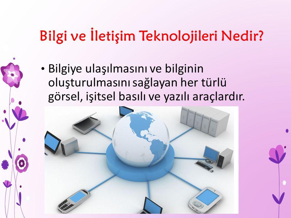Bilgi ve İletişim Teknolojileri Nedir