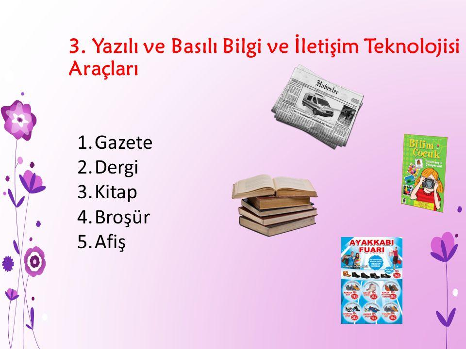 3. Yazılı ve Basılı Bilgi ve İletişim Teknolojisi Araçları