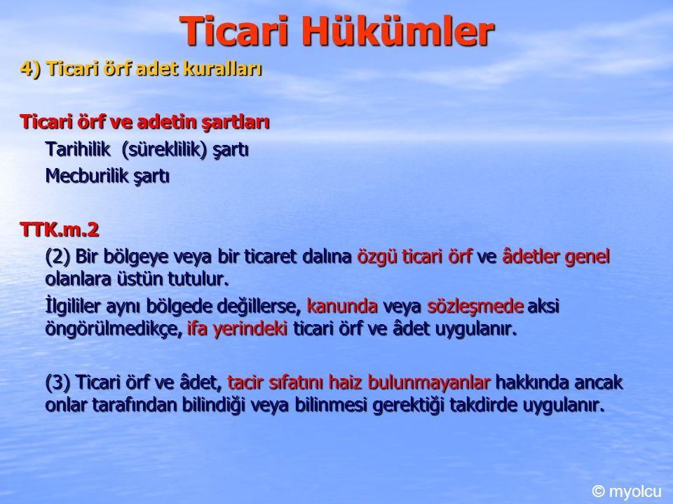 Ticari Hükümler 4) Ticari örf adet kuralları
