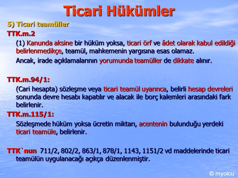Ticari Hükümler 5) Ticari teamüller TTK.m.2