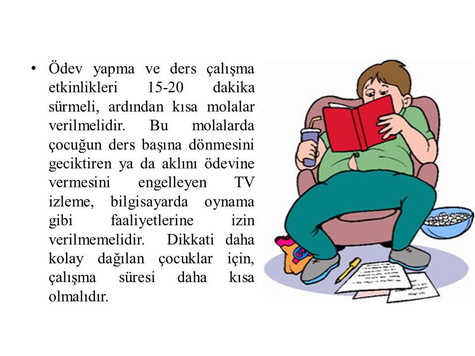 Ödev yapma ve ders çalışma etkinlikleri 15-20 dakika sürmeli, ardından kısa molalar verilmelidir.
