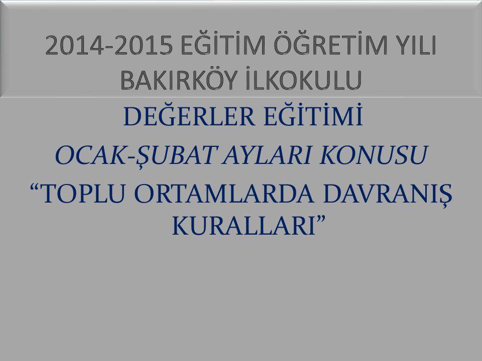 2014-2015 EĞİTİM ÖĞRETİM YILI BAKIRKÖY İLKOKULU