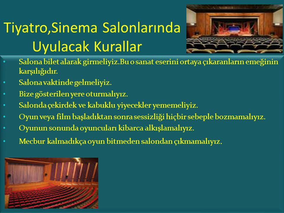 Tiyatro,Sinema Salonlarında Uyulacak Kurallar