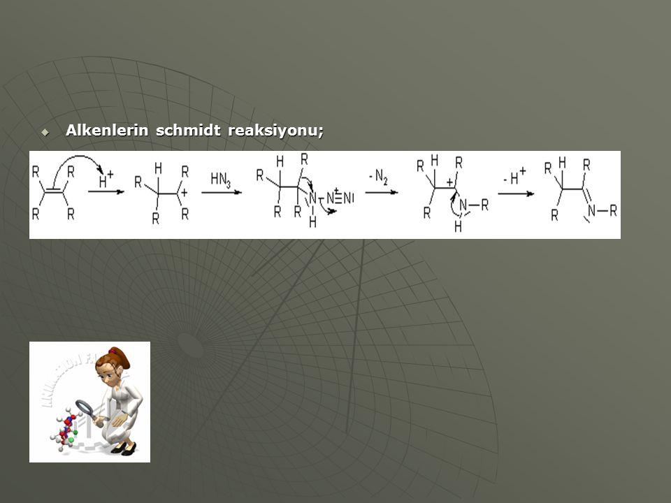 Alkenlerin schmidt reaksiyonu;