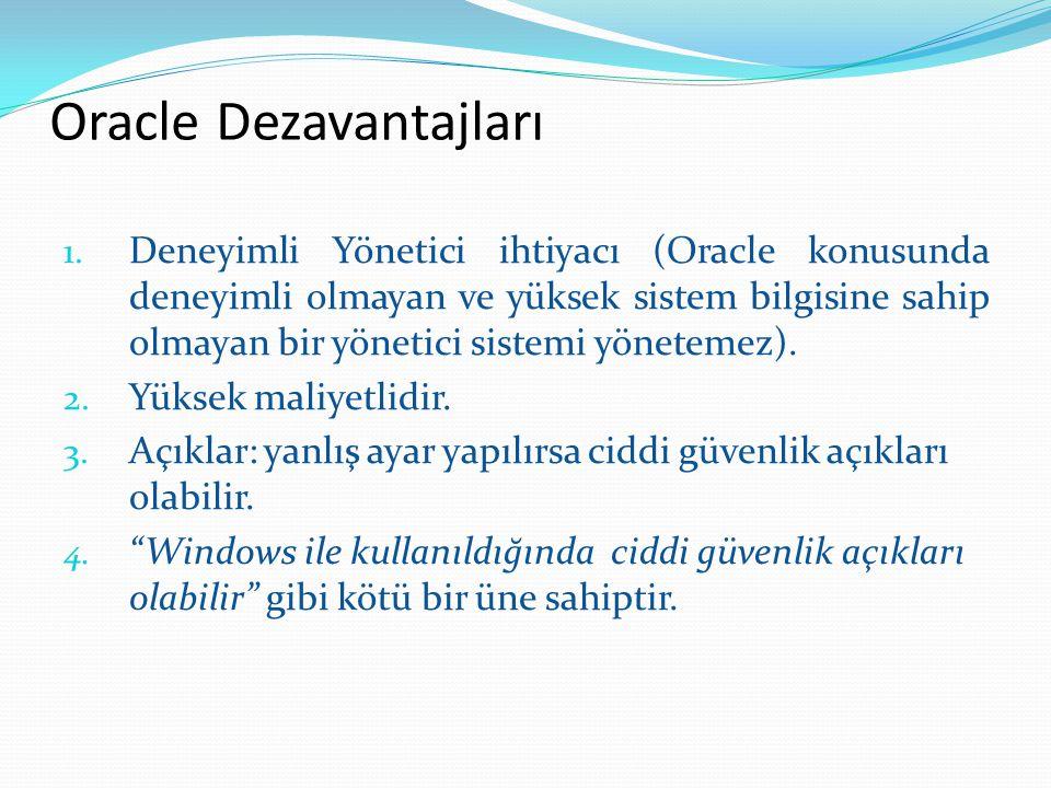 Oracle Dezavantajları