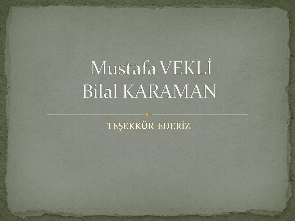 Mustafa VEKLİ Bilal KARAMAN
