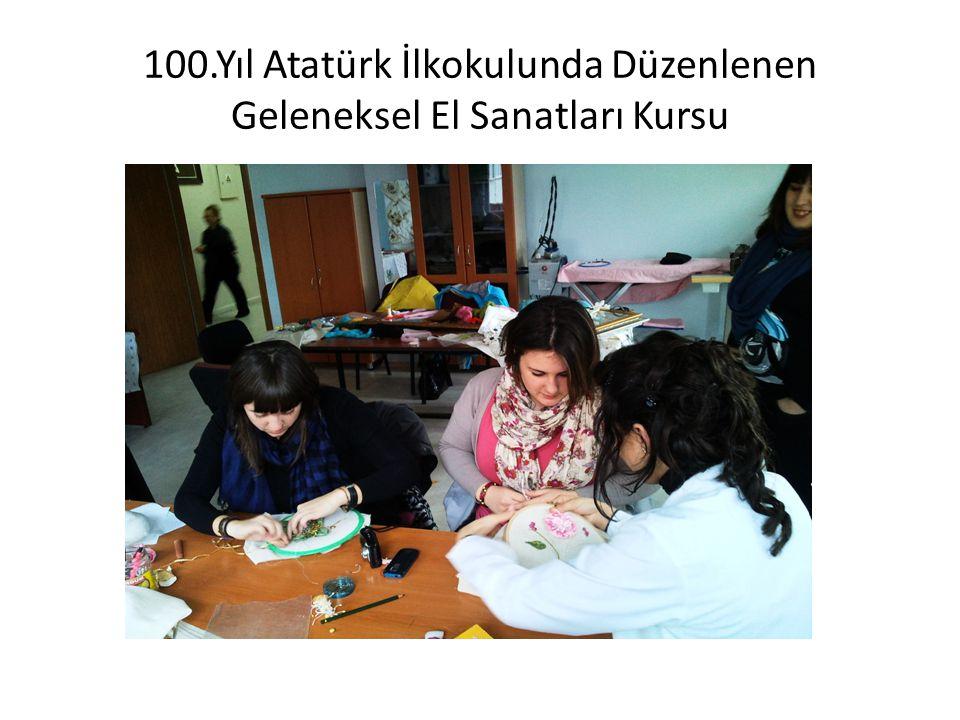 100.Yıl Atatürk İlkokulunda Düzenlenen Geleneksel El Sanatları Kursu