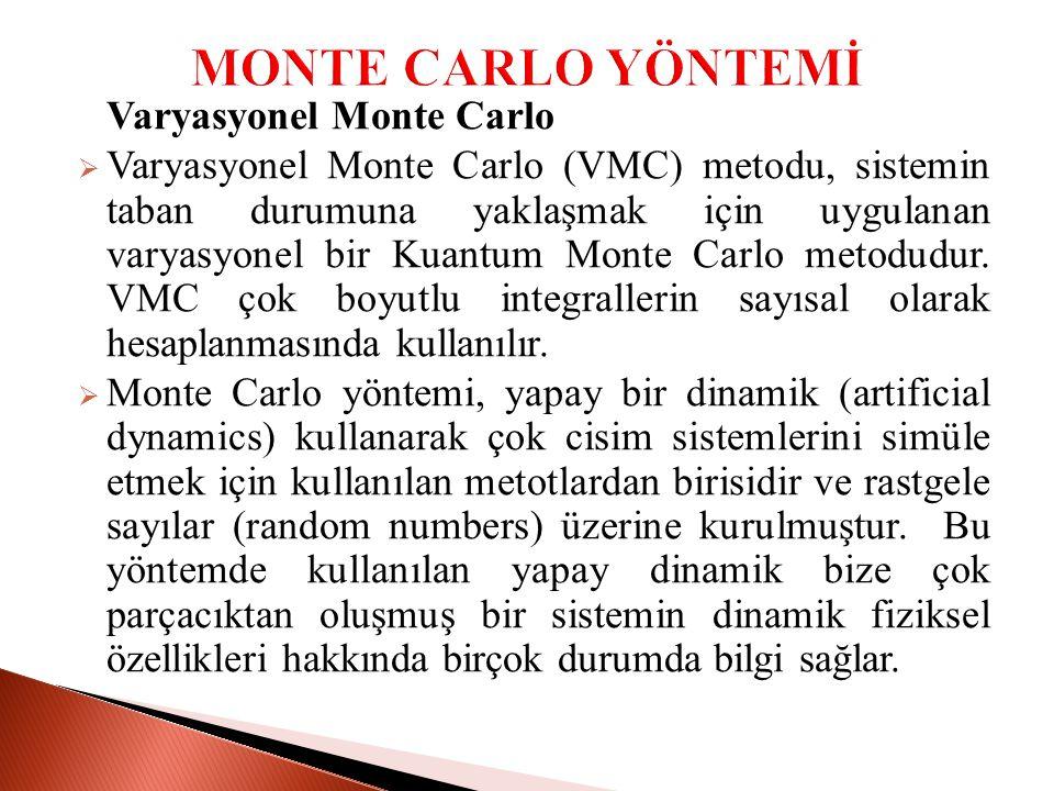 MONTE CARLO YÖNTEMİ Varyasyonel Monte Carlo.