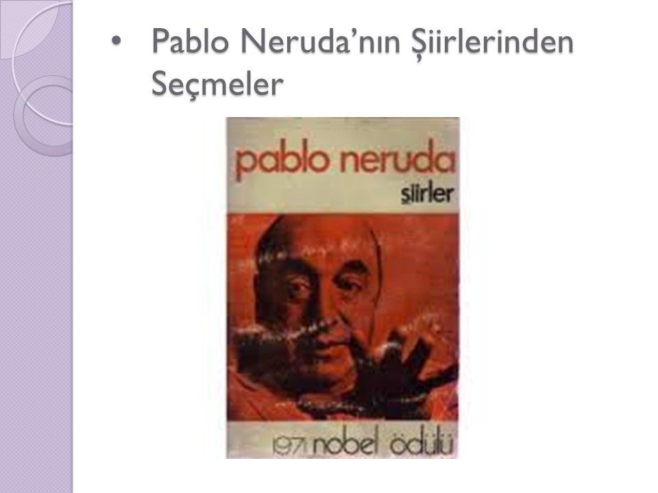 Pablo Neruda'nın Şiirlerinden Seçmeler