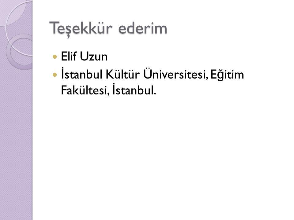Teşekkür ederim Elif Uzun