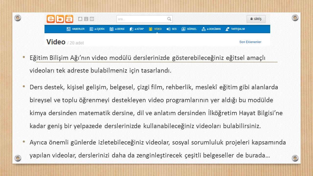 Eğitim Bilişim Ağı'nın video modülü derslerinizde gösterebileceğiniz eğitsel amaçlı videoları tek adreste bulabilmeniz için tasarlandı.