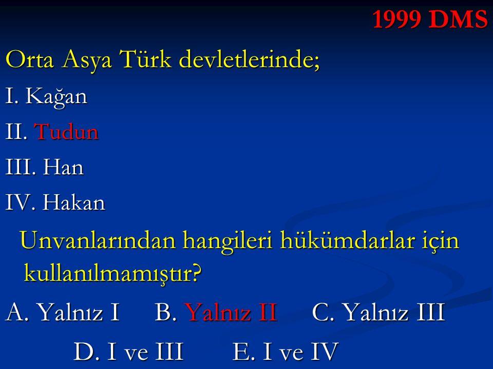 Orta Asya Türk devletlerinde;