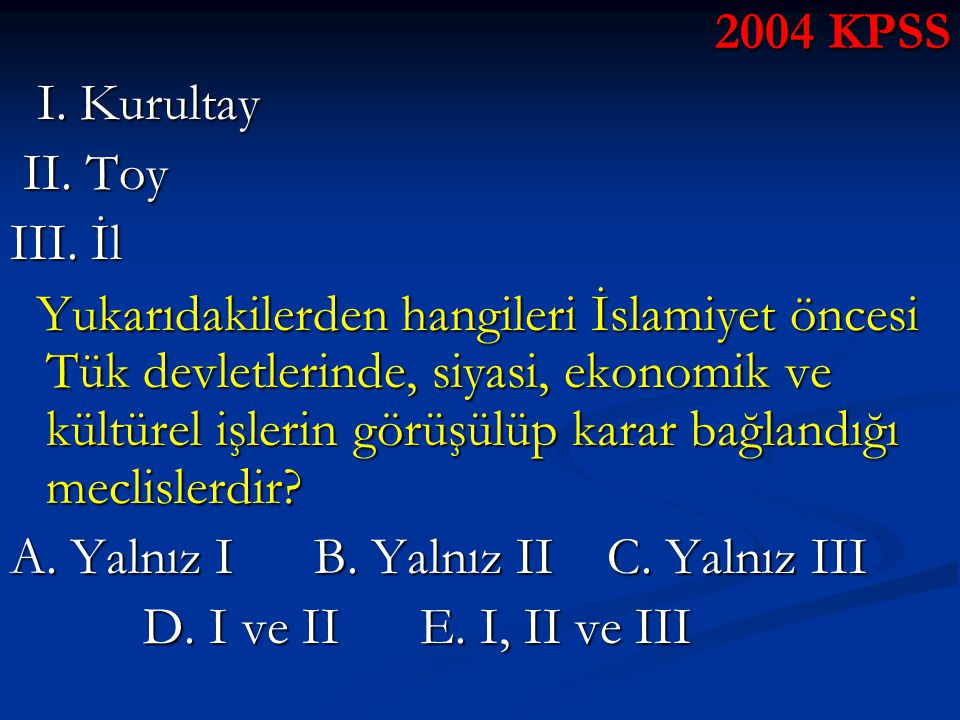 2004 KPSS I. Kurultay. II. Toy. III. İl.