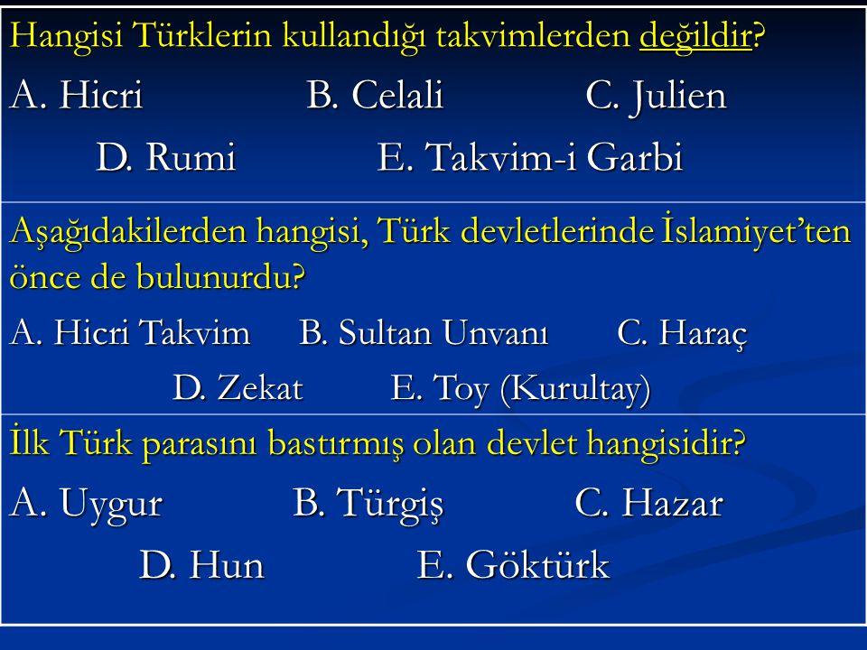 A. Hicri B. Celali C. Julien D. Rumi E. Takvim-i Garbi