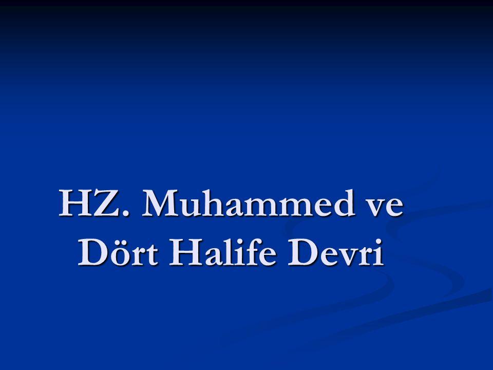 HZ. Muhammed ve Dört Halife Devri