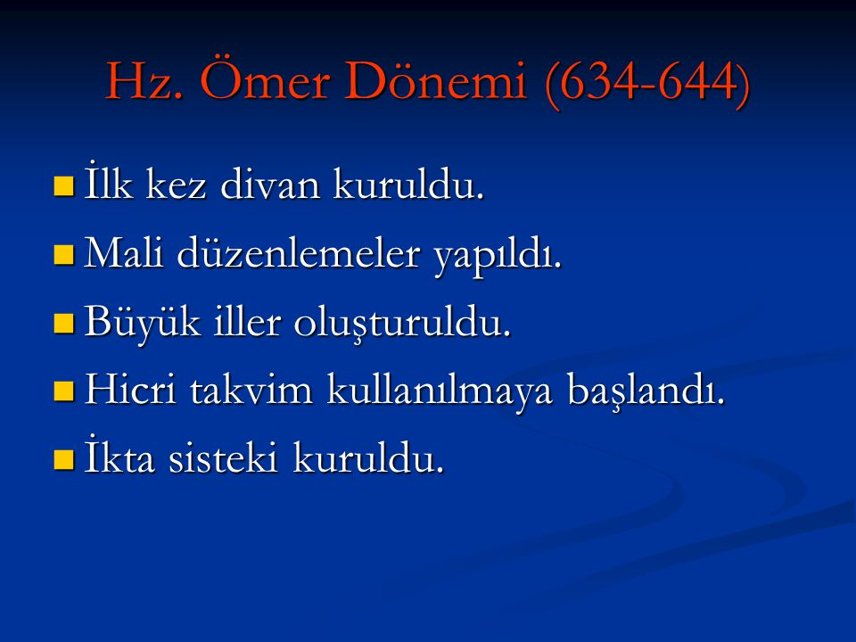 Hz. Ömer Dönemi (634-644) İlk kez divan kuruldu.