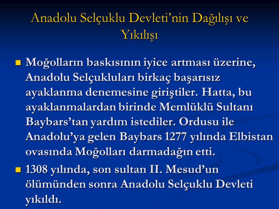 Anadolu Selçuklu Devleti'nin Dağılışı ve Yıkılışı