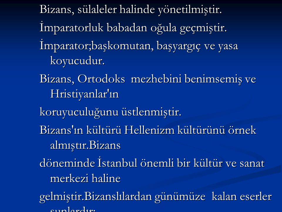 Bizans, sülaleler halinde yönetilmiştir.