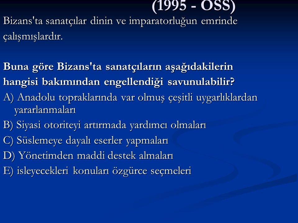 (1995 - ÖSS) Bizans ta sanatçılar dinin ve imparatorluğun emrinde