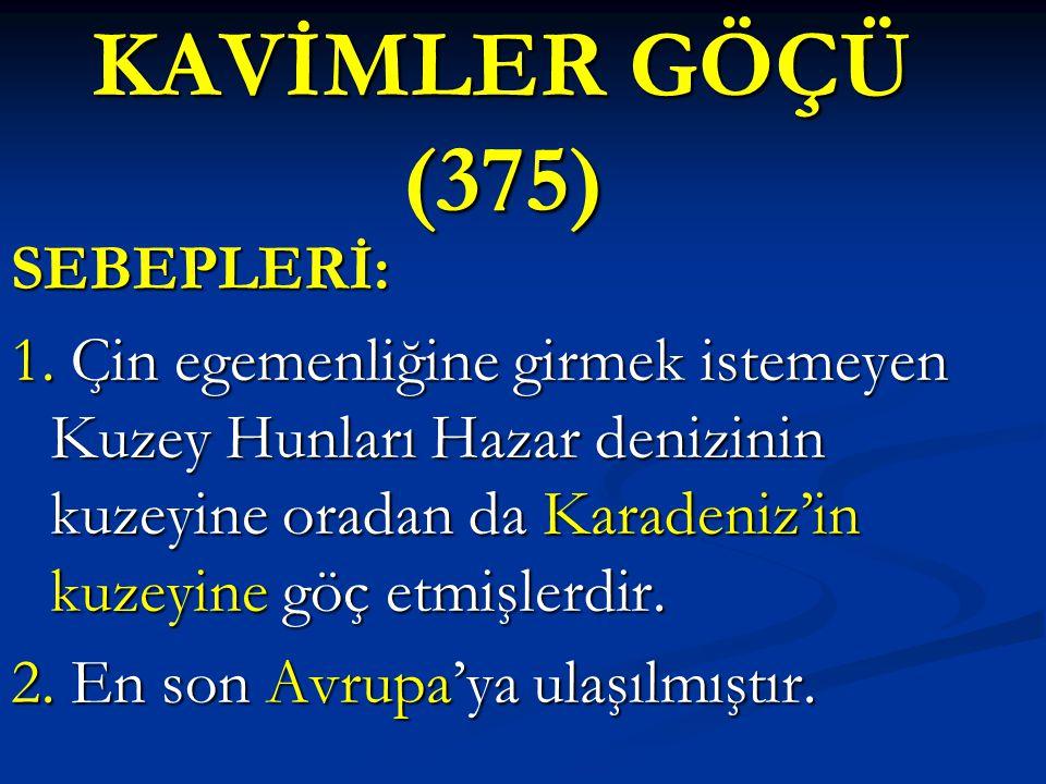 KAVİMLER GÖÇÜ (375) SEBEPLERİ:
