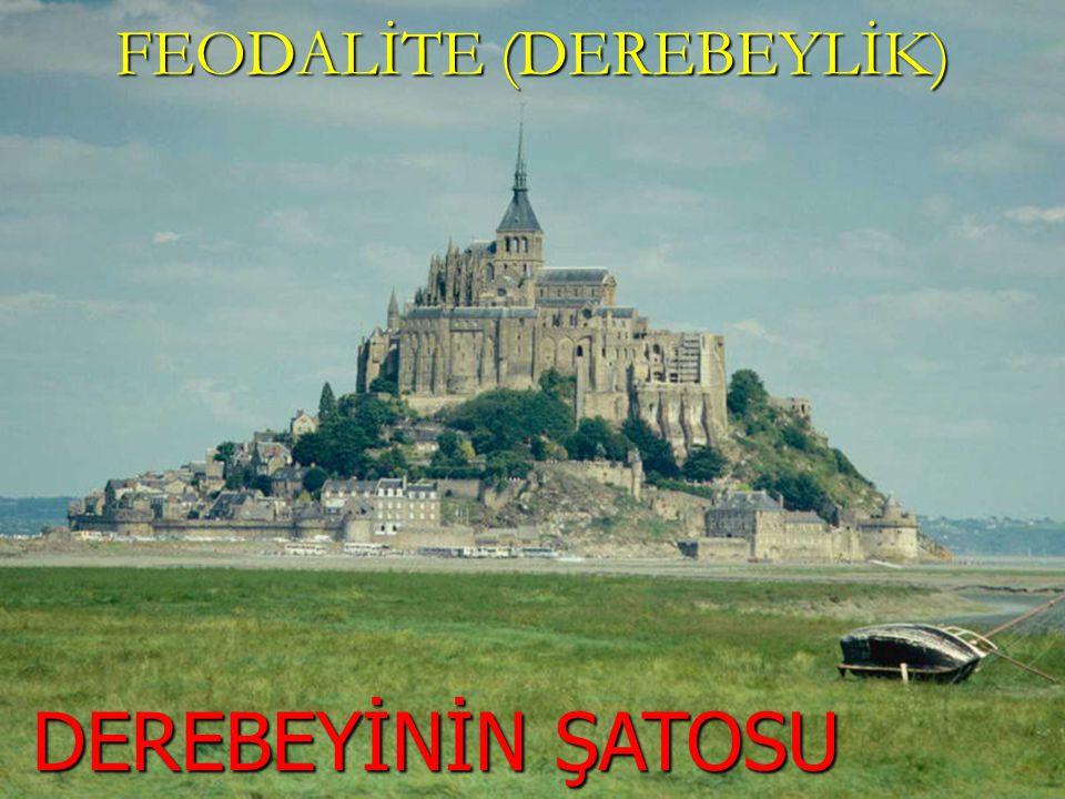 FEODALİTE (DEREBEYLİK)