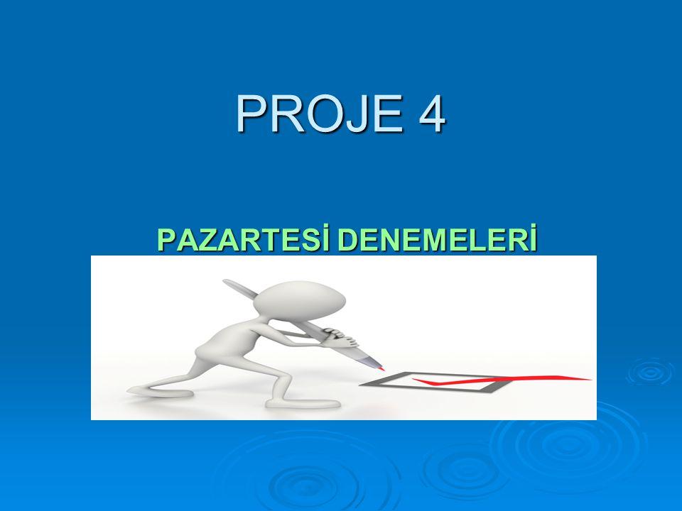 PROJE 4 PAZARTESİ DENEMELERİ