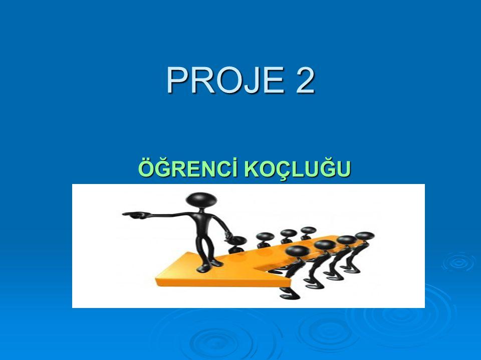 PROJE 2 ÖĞRENCİ KOÇLUĞU