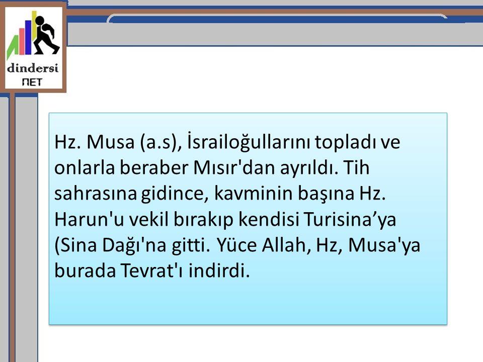 Hz. Musa (a.s), İsrailoğullarını topladı ve onlarla beraber Mısır dan ayrıldı.